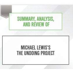 Summary, Analysis, and Review of Michael Lewis's The Undoing Project - Download