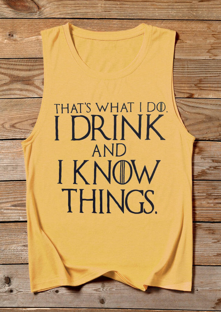 Tank Tops I Drink And I Know Things Tank in Yellow. Size: S,M,L,XL