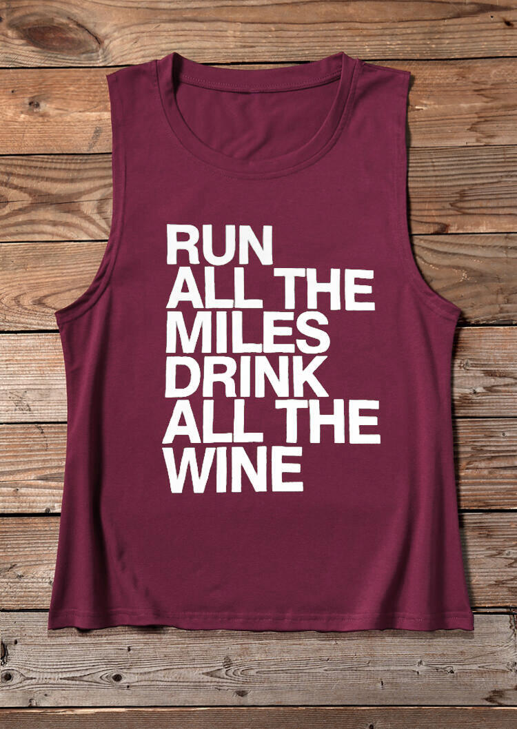 Tank Tops Run All The Miles Drink All The Wine Tank in Burgundy. Size: L,XL