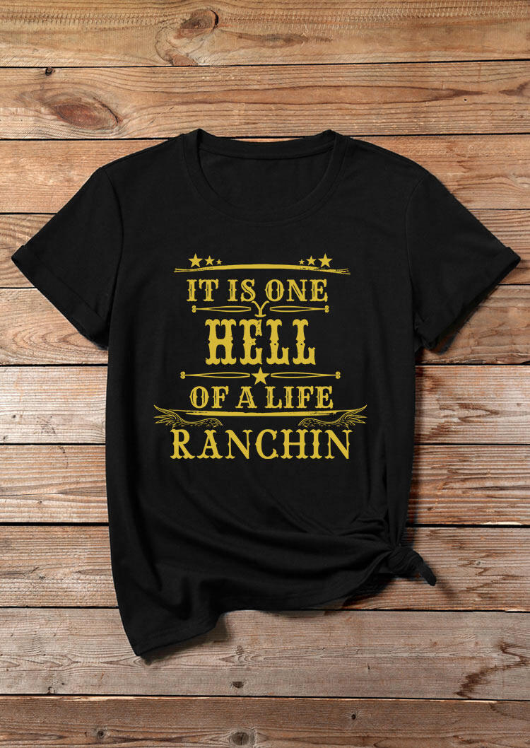 Tees T-shirts It Is One Hell Of A Life Ranchin Star T-Shirt Tee in Black. Size: S,M,L,XL
