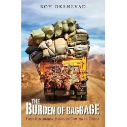 The Burden of Baggage - First-Generation Issues in Coming to Christ