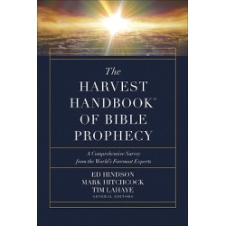 The Harvest Handbook(tm) of Bible Prophecy - A Comprehensive Survey from the World's Foremost Experts