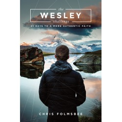 The Wesley Challenge Participant Book - 21 Days to a More Authentic Faith