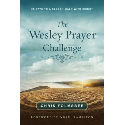 The Wesley Prayer Challenge Participant Book - 21 Days to a Closer Walk with Christ