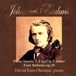 The Young Brahms - Piano Sonata No. 3, Op. 5 - Ballades, Op. 10