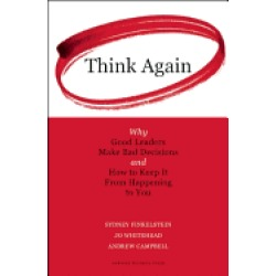 think again why good leaders make bad decisions and how to keep it from hap