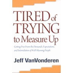 tired of trying to measure up getting free from the demands expectations an