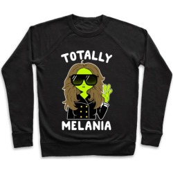Totally Melania Pullover from LookHUMAN