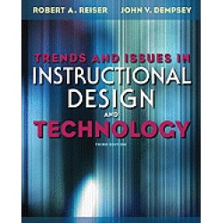 trends and issues in instructional design and technology reiser robert a an