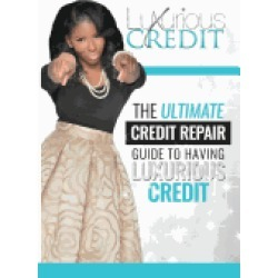 ultimate credit repair guide to having luxurious credit