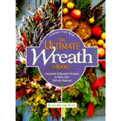 ultimate wreath book hundreds of beautiful wreaths to make from natural mat
