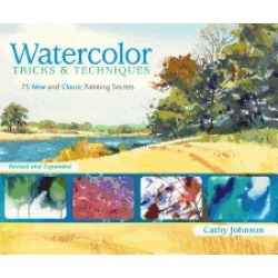watercolor tricks and techniques 75 new and classic painting secrets
