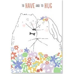Wedding Card: To Have and To Hug Today, Tomorrow and Always