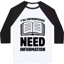 Y'all MotherF***as Need Information Baseball Tee from LookHUMAN
