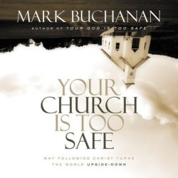 Your Church Is Too Safe - Download