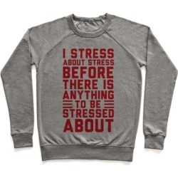 I Stress About Stress Pullover from LookHUMAN