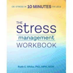 stress management workbook de stress in 10 minutes or less