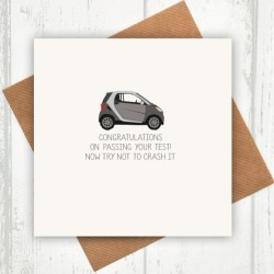 Don't crash it! congratulations on passing your driving test card