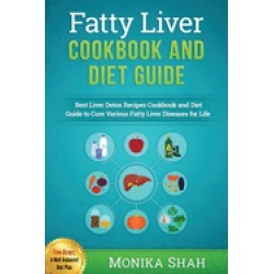 fatty liver cookbook and diet guide 85 most powerful recipes to avert fatty