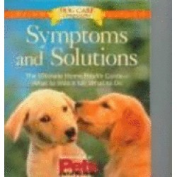symptoms and solutions the ultimate home health guide what to watch for wha